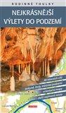 Rodinné toulky: Nejkrásnější výlety do podzemí - obálka