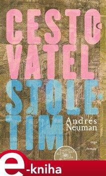Cestovatel stoletím - Andrés Neuman e-kniha