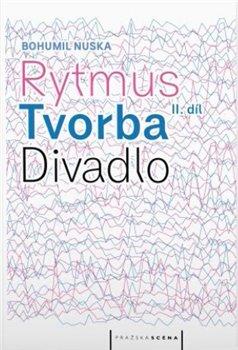 Rytmus, tvorba, divadlo - II. díl - Bohumil Nuska
