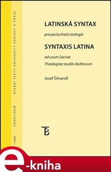 Latinská syntax. pro posluchače teologie - Josef Šimandl