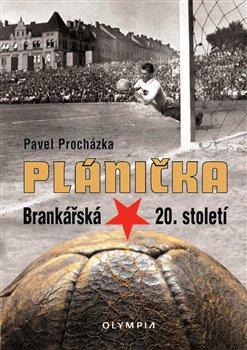 Plánička. Brankářská hvězda 20. století - Pavel Procházka