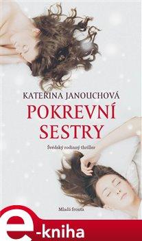 Pokrevní sestry - Kateřina Janouchová e-kniha