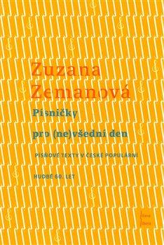 Písničky pro (ne)všední den. Písňové texty v české populární hudbě 60. let - Zuzana Zemanová