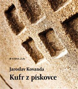 Kufr z pískovce - Jaroslav Kovanda