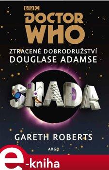 Doctor Who - Shada. Ztracené dobrodružství Douglase Adamse - Gareth Roberts, Douglas Adams e-kniha