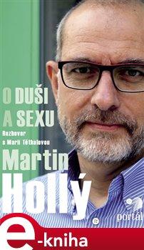 Hollý Martin - O duši a sexu. Rozhovor s Marií Těthalovou - Martin Hollý, Marie Těthalová e-kniha