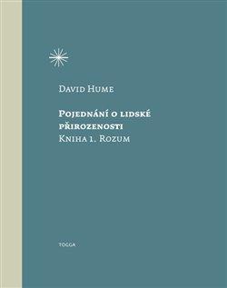 Pojednání o lidské přirozenosti. Kniha 1. Rozum - David Hume