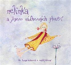 Nelinka a Jezero nádherných ploutví. Pokračování příběhu o létání a splněných přáních, CD - Marta Hricová, Kristina Hummelová