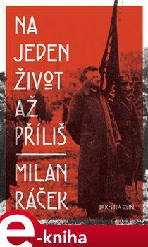 Na jeden život až příliš - Milan Ráček e-kniha