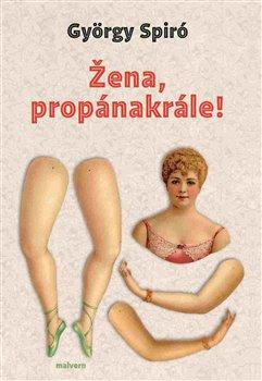 Žena, propánakrále! - György Spiró