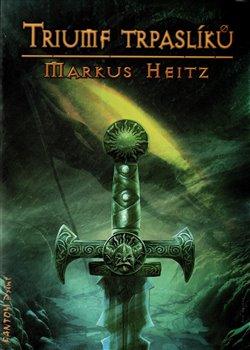 Triumf trpaslíků. Trpaslíci 5 - Markus Heitz