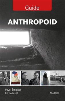 Anthropoid - Guide - Pavel Šmejkal, Jiří Padevět