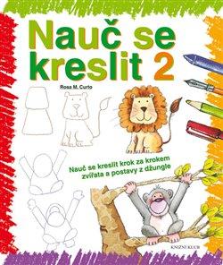 Nauč se kreslit 2. Nauč se kreslit krok za krokem zvířata a postavy z džungle - Rosa M. Curto
