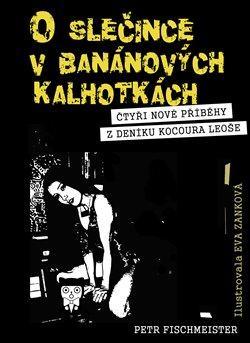 O slečince v banánových kalhotkách. Čtyři nové příběhy z deníku kocoura Leoše - Petr Fischmeister