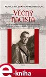 Věčný nacista (Z koncentračního tábora Mauthausenu do Káhiry. Neúnavné pátrání po lékaři SS Aribertu Heimovi) - obálka