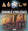 Obálka knihy Velká encyklopedie s 3D obrázky - Zaniklé civilizace