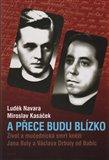 A přece budu blízko (Život a mučednická smrt kněží Jana Buly a Václava Drboly od Babic) - obálka