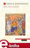 Dvě těla krále (Studie středověké politické teologie) - obálka