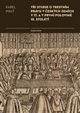 Tři studie o trestním právu v českých zemích v 17. a v první polovině 18. století - obálka