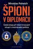 Špióni v diplomacii (Česká stopa při řešení krizových situací v mezinárodní polici) - obálka