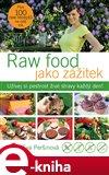 Raw food jako zážitek (Užívej si pestrost živé stravy každý den!) - obálka