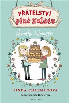 Přátelství plné koláčů 2: Špetka tajemství - Linda Chapmanová