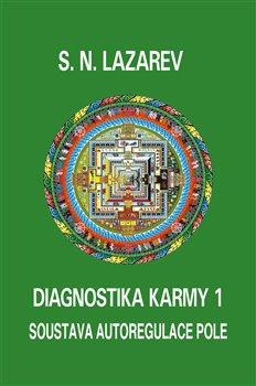 Diagnostika karmy 1. Soustava autoregulace pole - S.N. Lazarev