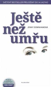 Ještě než umřu - Jenny Downhamová
