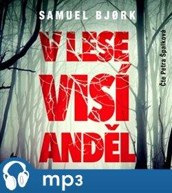 V lese visí anděl, mp3 - Samuel Bjork