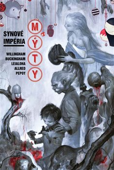 Mýty 9: Synové impéria - Mark Buckingham, Bill Willingham