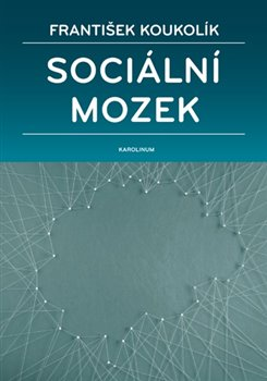 Sociální mozek - František Koukolík