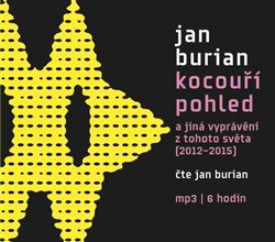 Kocouří pohled. a jiná vyprávění z tohoto světa (2012–2015), CD - Jan Burian