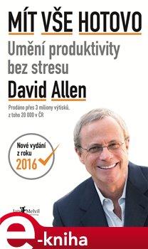 Mít vše hotovo. Umění produktivity bez stresu - David Allen e-kniha