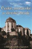 České, moravské a slezské hrady ve faktech, mýtech a legendách - obálka