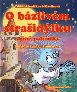 O bázlivém strašidýlku. a jiné pohárkdy - Zdena Pšeničková-Slavíková