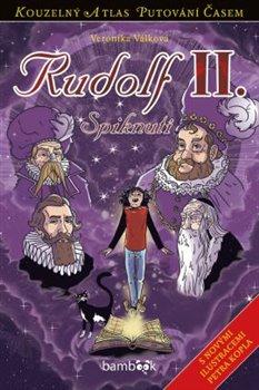Rudolf II.. Spiknutí - Veronika Válková