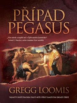 Případ Pegasus. Tajemství zaváté prachem staletí může otřást samotnými základy církve - Gregg Loomis