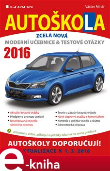 Autoškola. Moderní učebnice a testové otázky (2016) - Václav Minář e-kniha