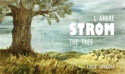 Strom - The Three - L´Arbre - Lucie Sunková