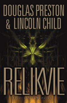 Relikvie - Lincoln Child, Douglas Preston