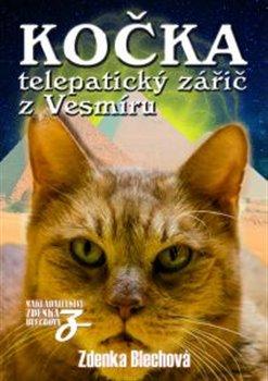 Kočka. telepatický zářič z Vesmíru - Zdenka Blechová