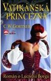 Vatikánská princezna - román o Lucrezii Borgii - obálka