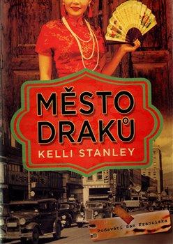 Město draků - Kelli Stanley
