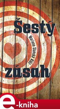 Šestý zásah - Mariana Slanská Klúz e-kniha
