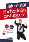 Obálka knihy Jak se stát obchodním zástupcem