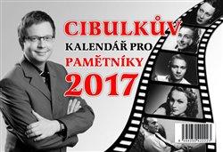 Obálka titulu Cibulkův kalendář pro pamětníky 2017