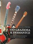 Od Graziosa k Diamantce (Historie československých elektrofonických kytar) - obálka
