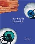 Krása bude křečovitá (Surrealismus v Československu 1933–1939) - obálka
