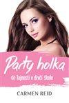 Obálka knihy Party holka @ Tajnosti v dívčí škole