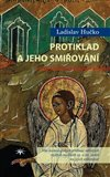 Protiklad a jeho smiřování (Vliv kosmologických představ některých ruských myslitelů 19. a 20. století na jejich světonázor) - obálka